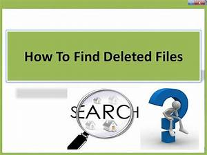 how to find deleted files screenshot best free vista With search lost documents
