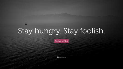 steve jobs quote stay hungry stay foolish