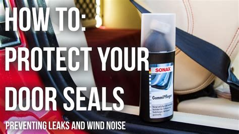 Protect Car Rubber Door Seals To Stop Wind Noise And