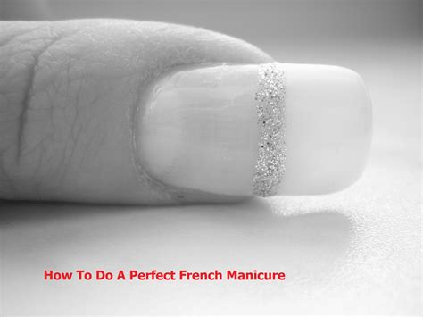 french manicure perfect simple steps  guide