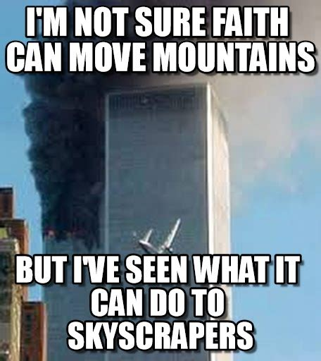 Faith Meme - i m not sure faith can move mountains on memegen