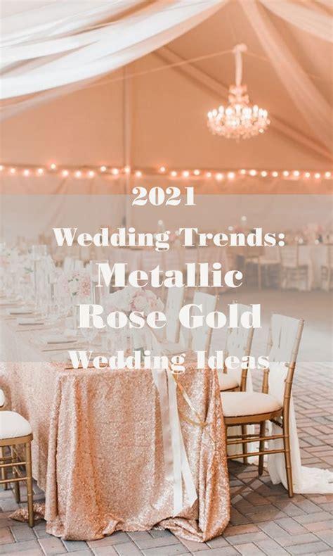 wedding trends metallic rose gold wedding ideas