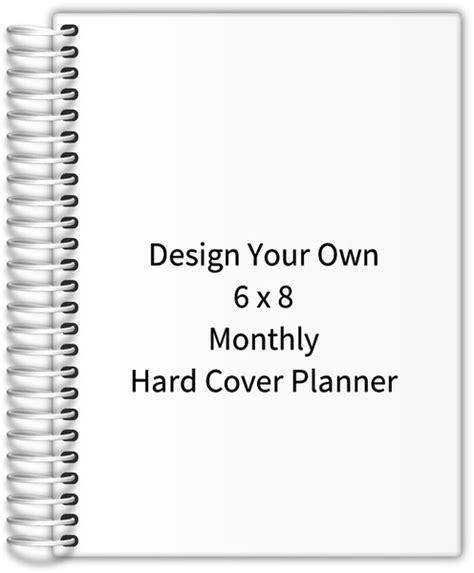 design your own planner design your own 6 x 8 monthly cover planner monthly