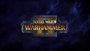 Total War Warhammer II Announced In Explosive New Trailer