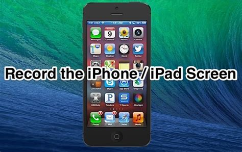 record my screen iphone how to record the iphone screen as with