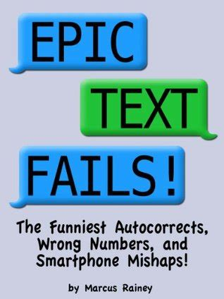 epic text fails  funniest autocorrects wrong numbers  smartphone mishaps  marcus