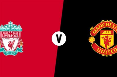 Link Live Streaming Liverpool vs Manchester United ...