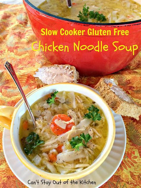 gluten free of soup slow cooker gluten free chicken noodle soup can t stay out of the kitchen