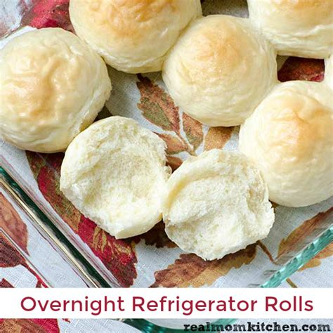overnight yeast rolls overnight refrigerator rolls and 21 other homemade bread recipes real mom kitchen