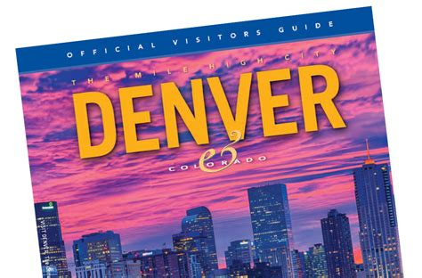 denver visitors bureau official visitors guide visit denver