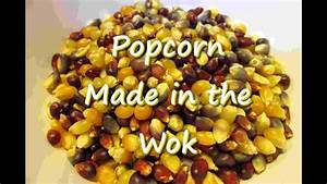 How To Pop Popcorn In A Wok Recipe