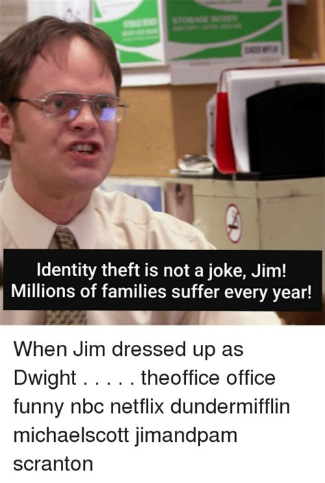 Identity Theft Meme - identity theft is not a joke jim millions of families suffer every year when jim dressed up as