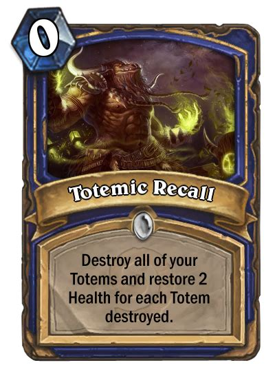 Hearthstone Totem Deck 2015 by Hearthstone Card Concept Totemic Recall By Snowinggnat
