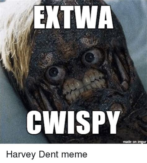 Imgur Memes - extwa cwispy made on imgur harvey dent meme funny meme on sizzle