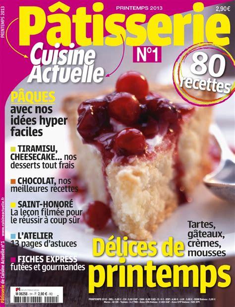 mag cuisine le magazine pâtisserie cuisine actuelle spécial bec sucré chroniques d 39 une chocoladdict