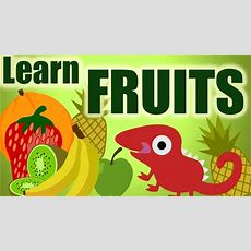 Learning For Kids  Let's Learn About Fruit Cartoon  Starring Hungry Chameleon Youtube