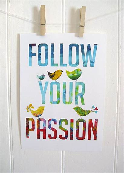 Follow Passion Discovery Quotes Passionate Pursue Step