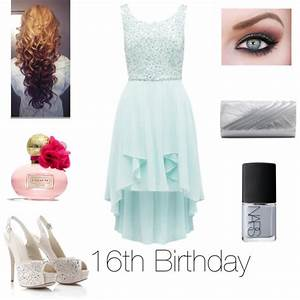 Outfit ideas; 16th Birthday | Outfit ideas (created by me) | Pinterest | 16th birthday School ...