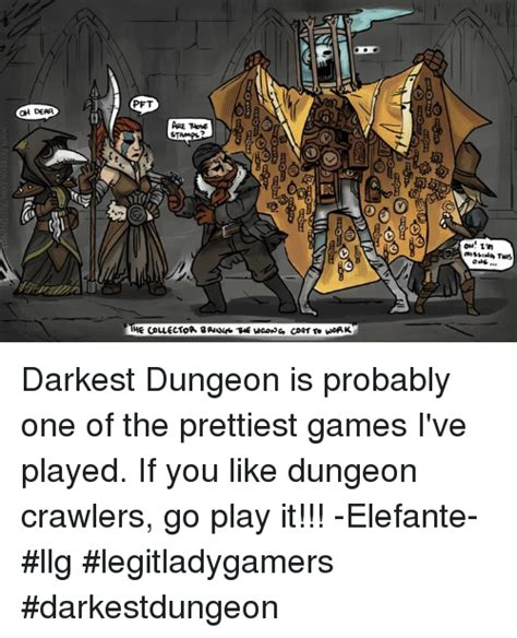 Darkest Dungeon Memes - oh dear pft are taose stamp ons darkest dungeon is probably one of the prettiest games i ve