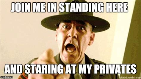 Drill Sergeant Meme - drill instructor pickup lines imgflip