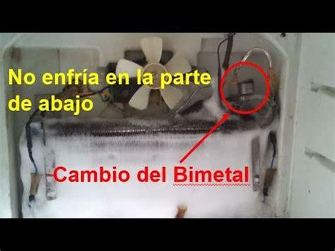 como reparar un refrigerador cuando no enfria abajo cambio bimetal