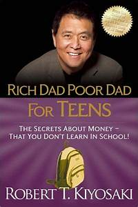 Rich Dad Poor Dad For Teens  The Secrets About Money