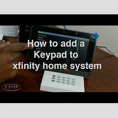 How To Add A Keypad To Your Xfinity Home System Youtube