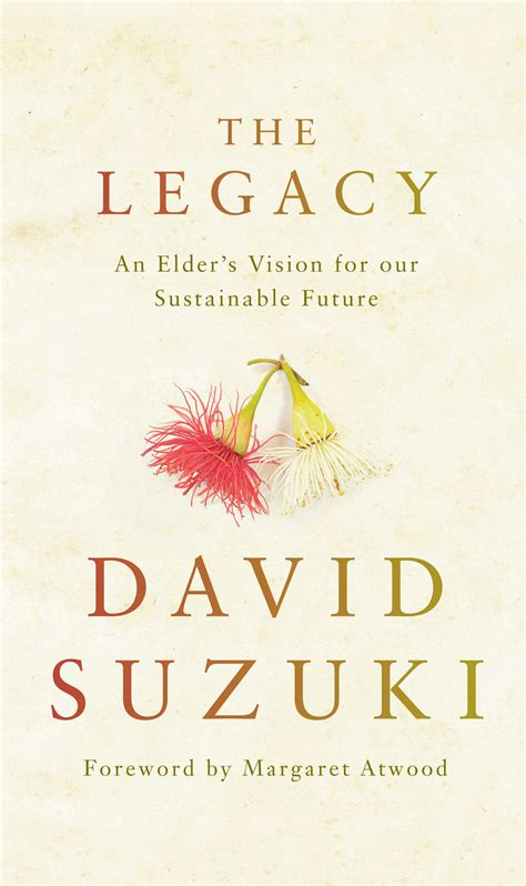 David Suzuki Books by The Legacy David Suzuki 9781743319024 Allen Unwin