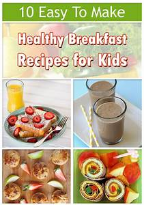 10 Easy To Make Healthy Breakfast Recipes for Kids