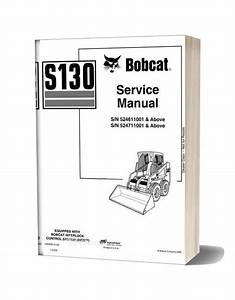 Bobcat S130 Skid Steer Loader Service Manual 6902680