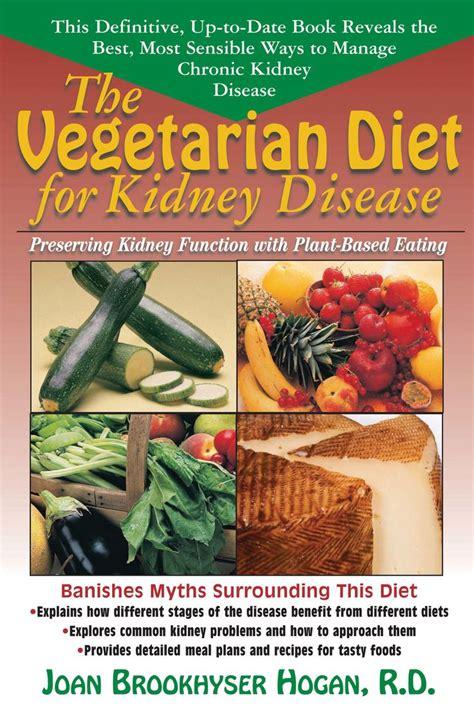 kidney diet disease food renal recipes chronic polycystic failure patients health plant based vegetarian eating dialysis function vegan foods davita