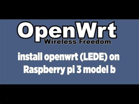 Openwrt raspberry pi4 how to compile openwrt for raspberry pi4 (64bit) with usb nic support: install openwrt (LEDE) on raspberry pi 3 model b - YouTube