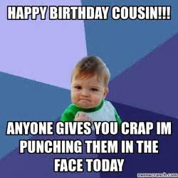 Funny Cousin Memes - happy birthday cousin