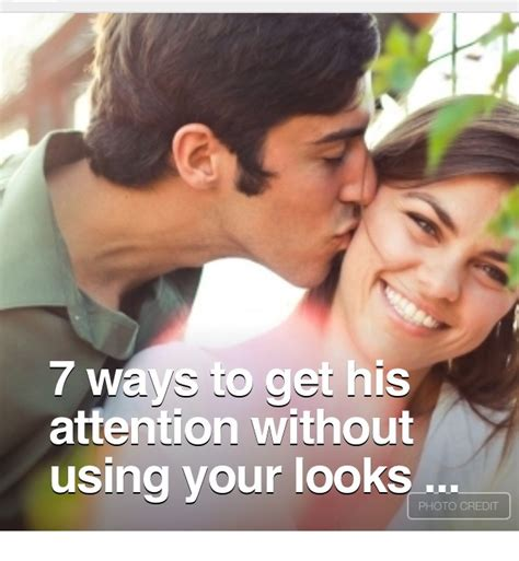 7 Ways To Get His Attention Without Using Your Looks💓 Musely