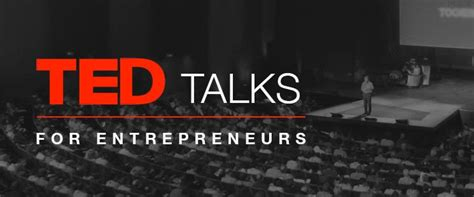 12 Must Watch TED Talks for Entrepreneurs | Best Business ...