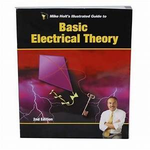 Mike Holt U0026 39 S Illustrated Guide To Basic Electrical Theory