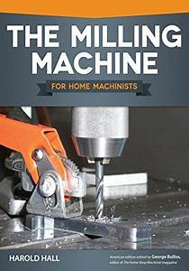 Download Pdf  The Milling Machine For Home Machinists Fox