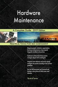Hardware Maintenance A Complete Guide