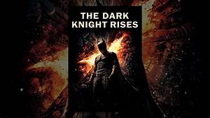 The Dark Knight Rises (2012) - YouTube