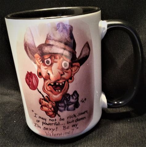 In a world where we can choose several dozen different ways to take our coffee, the appeal of pouring it from a rusting coffee pot into a metal mug straight from the flames of. Cowboy Valentine Coffee Mug - Tucumcari Ranch Supply