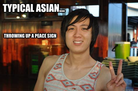 Peace Sign Meme - typical asian throwing up a peace sign typical asian quickmeme