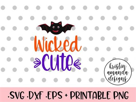 You can copy, modify, distribute and perform the work, even for commercial purposes, all. Wicked Cute Halloween SVG DXF EPS PNG Cut File • Cricut ...
