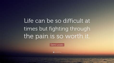 demi lovato quote life    difficult  times