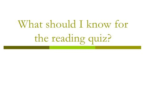 What Should I Know For The Reading Quiz?