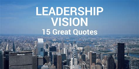 great quotes  leadership vision