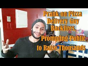 Prank on Pizza Delivery Guy Backfires, Prompting Public to ...