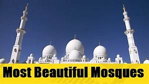 Top 10 Most Beautiful Mosques in the World | About Islam