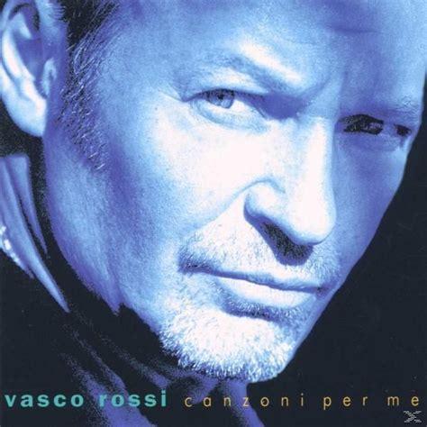 Titoli Canzoni Di Vasco by Cd Album Canzoni Per Me Vasco Lafeltrinelli