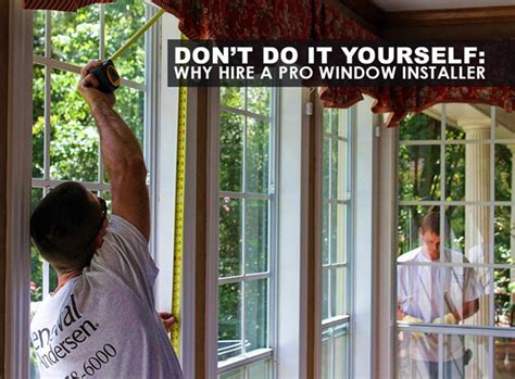 dont     hire  pro window installer
