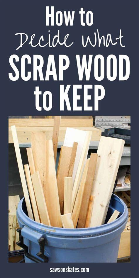 decide  scrap wood   scrap wood crafts